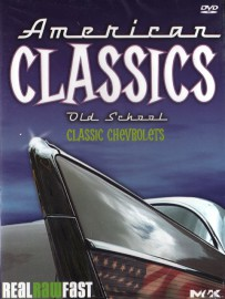American Classics Old School Classic Chevrolets